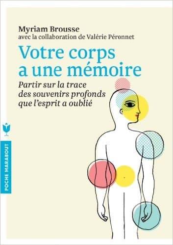 Votre corps a une mémoire – Myriam Brousse