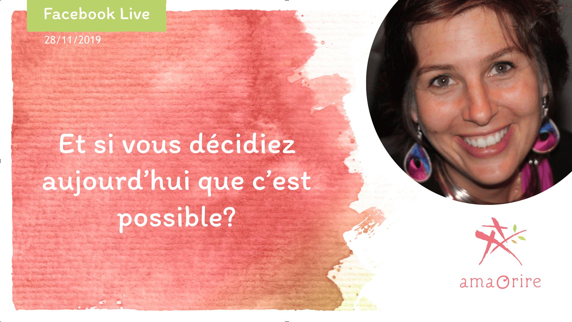 Et si vous décidiez aujourd'hui que c'est possible de vivre la vie de vos rêves?